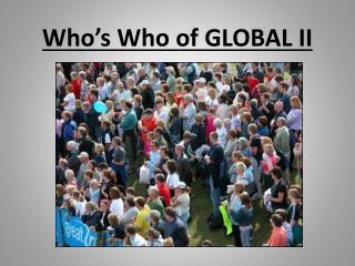 Who's Who of GLOBAL II