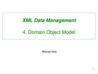 XML Data Management 4. Domain Object Model