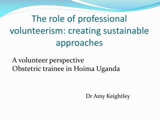 The role of professional volunteerism: creating sustainable approaches