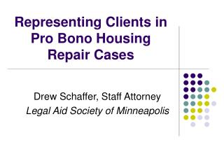 Representing Clients in Pro Bono Housing Repair Cases