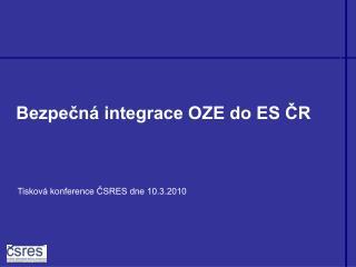 Bezpečná integrace OZE do ES ČR