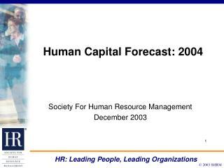 Human Capital Forecast: 2004