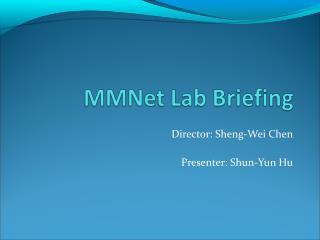 Director: Sheng-Wei Chen Presenter: Shun-Yun Hu