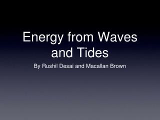 Energy from Waves and Tides