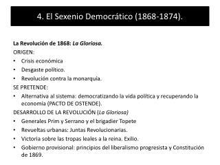 4. El Sexenio Democrático (1868-1874).