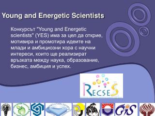 Young and Energetic Scientists