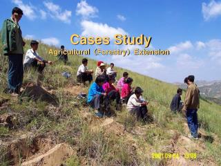 Cases Study Agricultural ( Forestry ) Extension