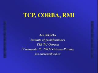TCP, CORBA, RMI