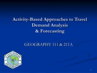 Activity-Based Approaches to Travel Demand Analysis & Forecasting