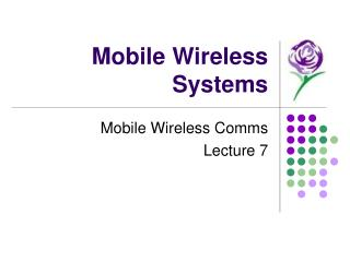 Mobile Wireless Systems