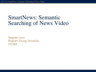 SmartNews : Semantic Searching of News Video