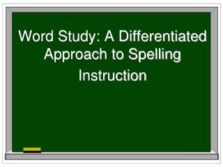 Word Study: A Differentiated Approach to Spelling Instruction