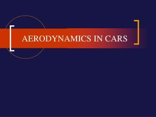 AERODYNAMICS IN CARS