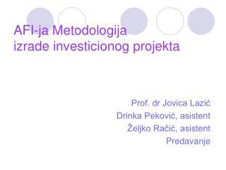 AFI-ja  Metodologija  izrade investicionog projekta
