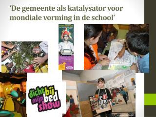 'De gemeente als katalysator voor mondiale vorming in de school'