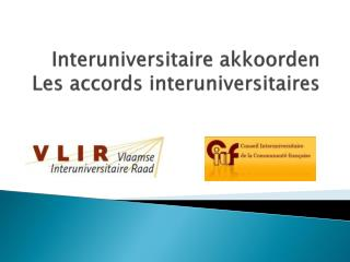 Interuniversitaire akkoorden Les  accords  interuniversitaires