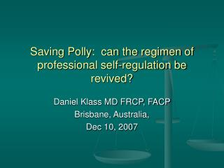 Saving Polly:  can the regimen of professional self-regulation be revived?