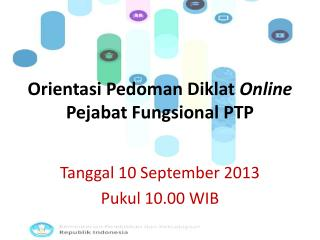 Orientasi Pedoman Diklat  Online  Pejabat Fungsional PTP