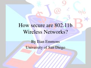 How secure are 802.11b  Wireless Networks?