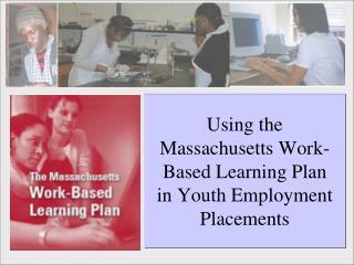 Using the  Massachusetts Work-Based Learning Plan  in Youth Employment Placements