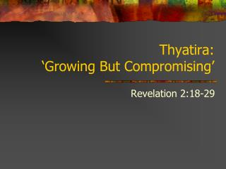 Thyatira: 'Growing But Compromising'