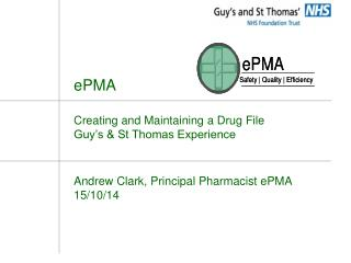 ePMA Creating and Maintaining a Drug File Guy's & St Thomas Experience