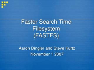 Faster Search Time Filesystem FASTFS