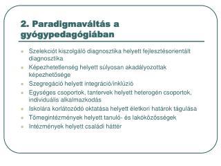 2. Paradigmaváltás a gyógypedagógiában
