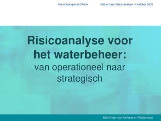 Risicoanalyse voor het waterbeheer: van operationeel naar strategisch