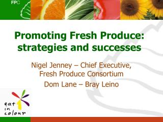 Promoting Fresh Produce: strategies and successes