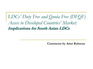 LDCs  Duty Free and Quota Free DFQF Access to Developed Countries  Market:  Implications for South Asian LDCs