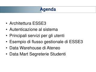 Architettura ESSE3 Autenticazione al sistema Principali servizi per gli utenti