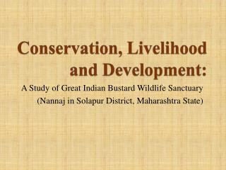 Conservation, Livelihood  and Development: