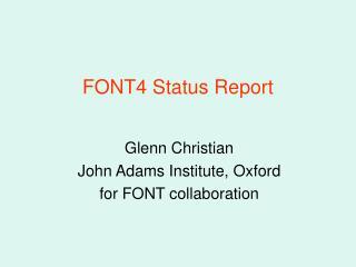 FONT4 Status Report