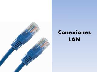 Conexiones LAN