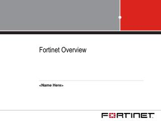 Fortinet Overview