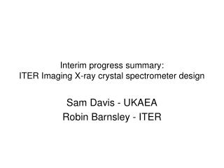Interim progress summary: ITER Imaging X-ray crystal spectrometer design