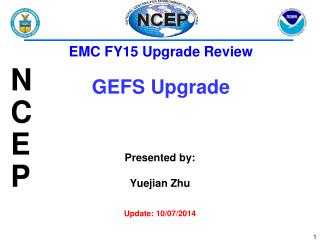 Presented by: Yuejian Zhu Update: 10/07/2014