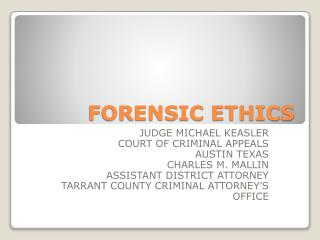 FORENSIC ETHICS