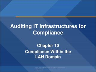 Auditing IT Infrastructures for Compliance Chapter  10 Compliance Within the LAN Domain