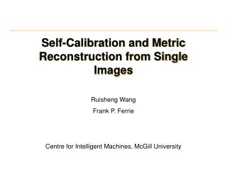Self-Calibration and Metric Reconstruction from Single Images