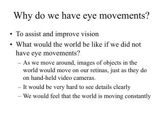 Why do we have eye movements?