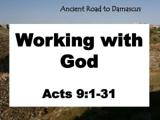 Working with God Acts 9:1-31