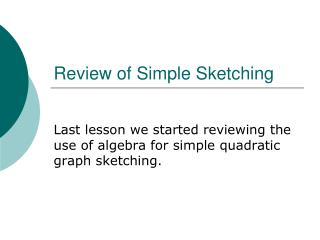 Review of Simple Sketching