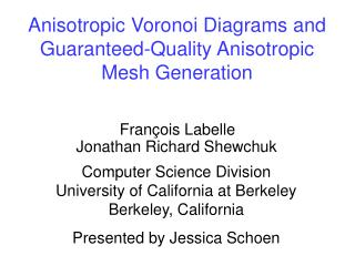 Anisotropic Voronoi Diagrams and Guaranteed-Quality Anisotropic Mesh Generation