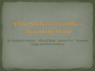 Child Soldiers in Conflicts Around the World