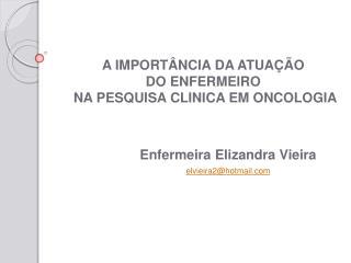 Enfermeira  Elizandra  Vieira elvieira2@hotmail