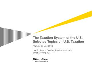 The Taxation System of the U.S. Selected Topics on U.S. Taxation