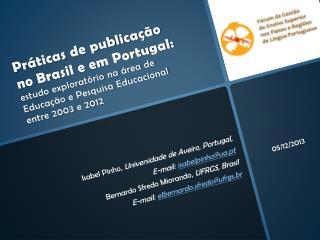 Isabel Pinho , Universidade de Aveiro , Portugal, E-mail:  isabelpinho@ua.pt