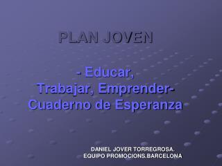 PLAN JOVEN - Educar, Trabajar, Emprender- Cuaderno de Esperanza